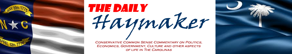 Conservative Common Sense Commentary For The Carolinas:  The Daily Haymaker