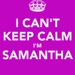 i-cant-keep-calm-im-samantha
